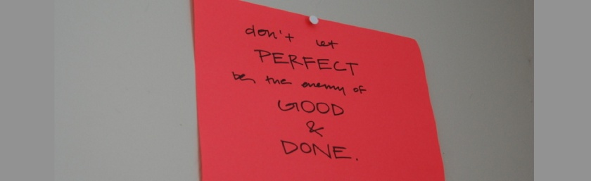 don't let perfect be the enemy of the good - featured image